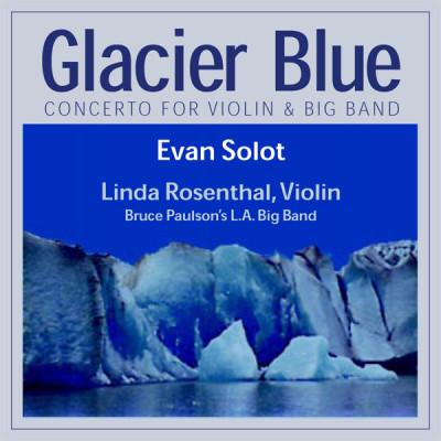 Glacier Blue by Linda Rosenthal & Evan Solot
